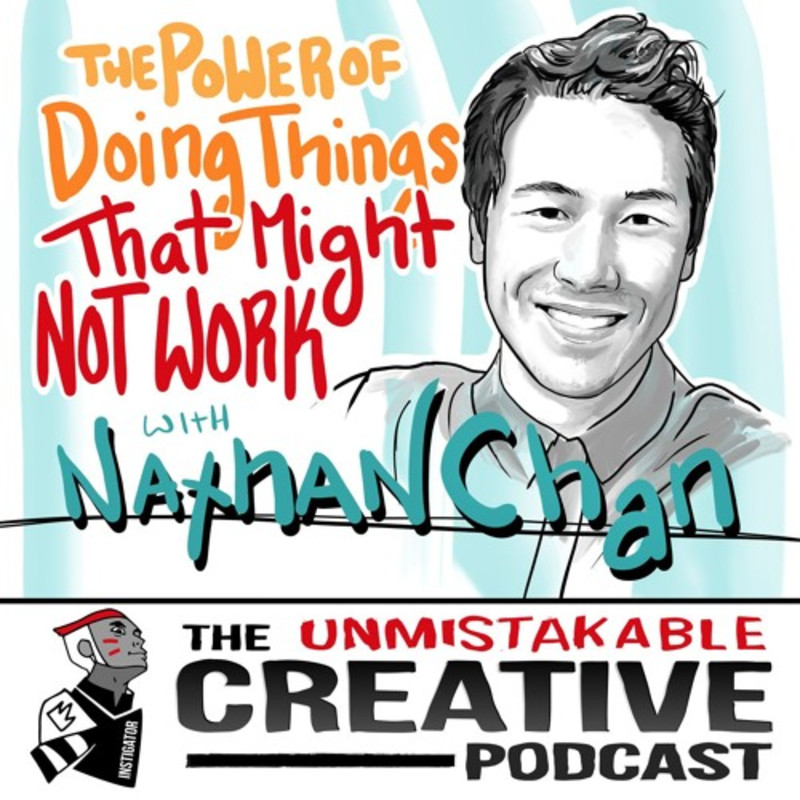 The Power of Doing Things That Might Not Work with Nathan Chan