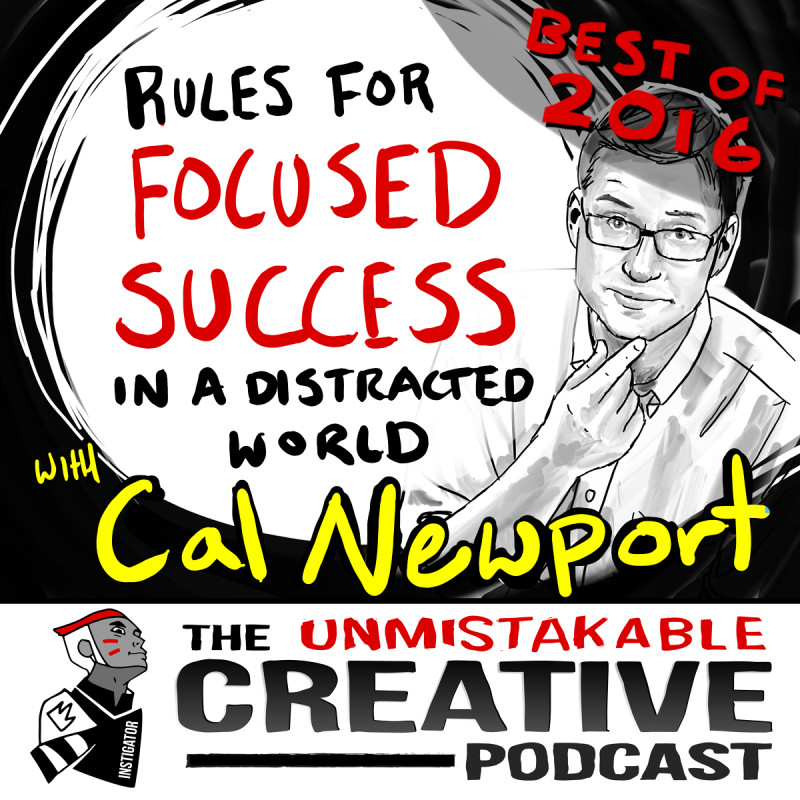 Best of 2016: Rules for Focused Success in a Distracted World with Cal Newport