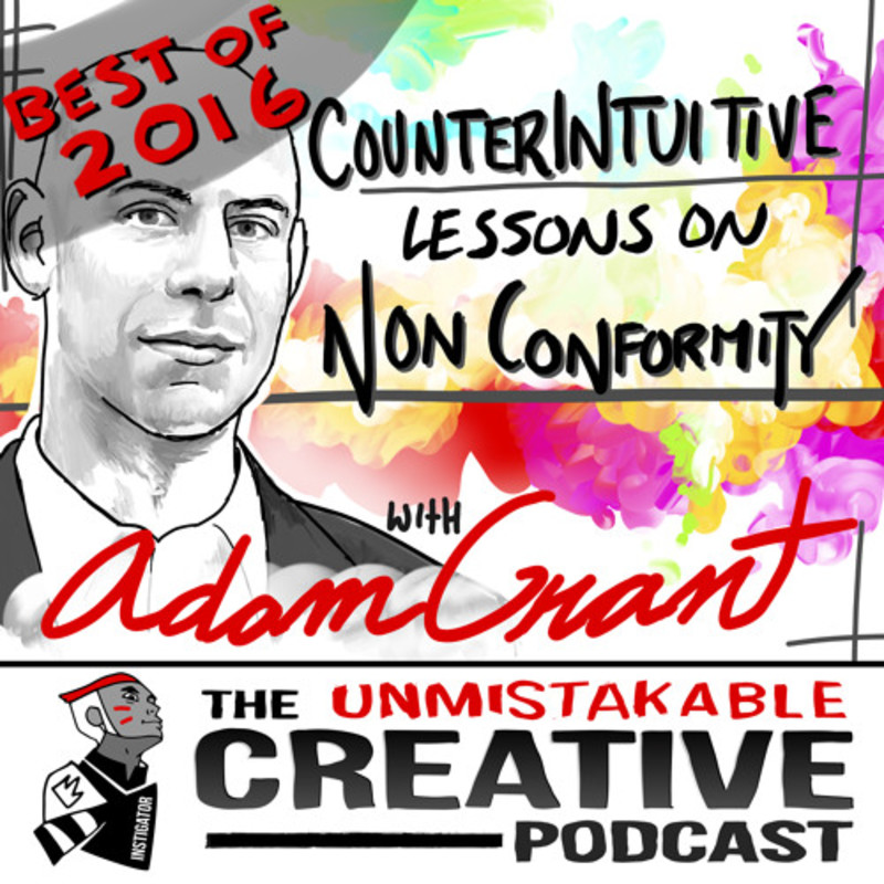 Best of 2016: Counterintuitive Lessons on Nonconformity with Adam Grant