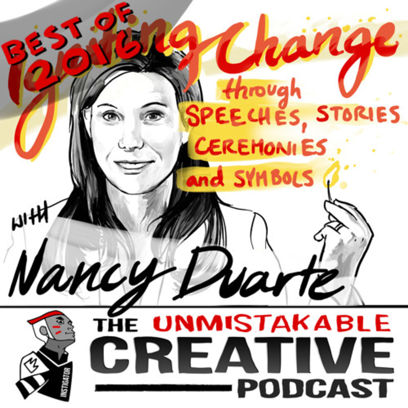 Best of 2016: Igniting Change Through Speeches, Stories, Ceremonies and Symbols with Nancy Duarte