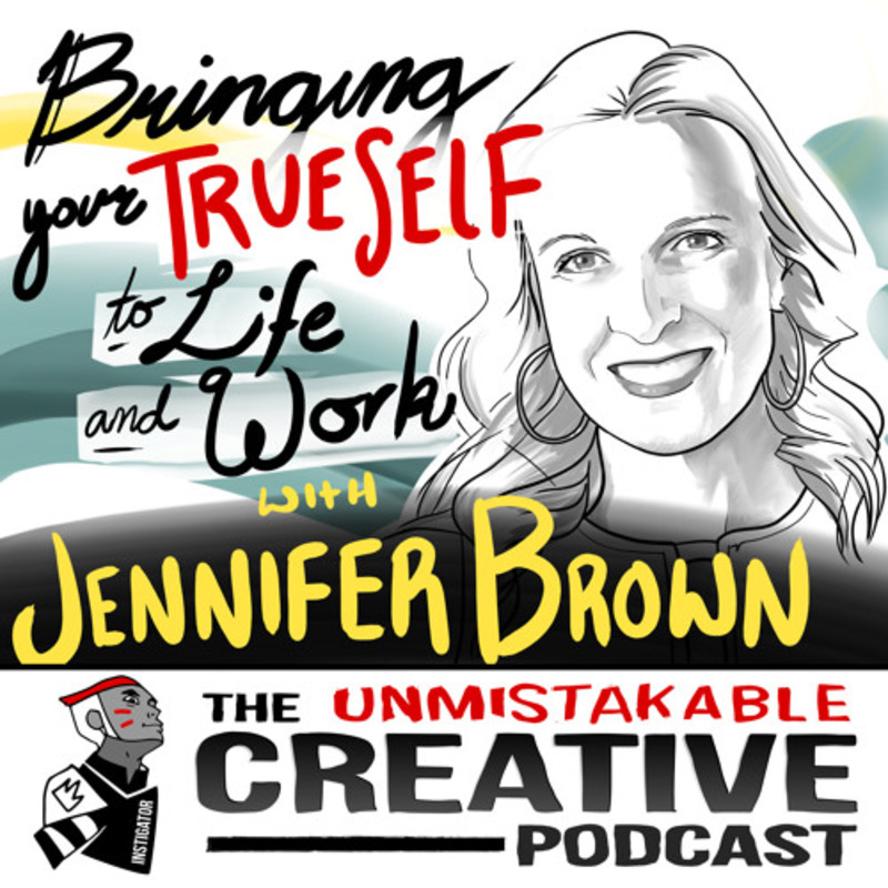 Bringing Your True Self to Life and Work with Jennifer Brown