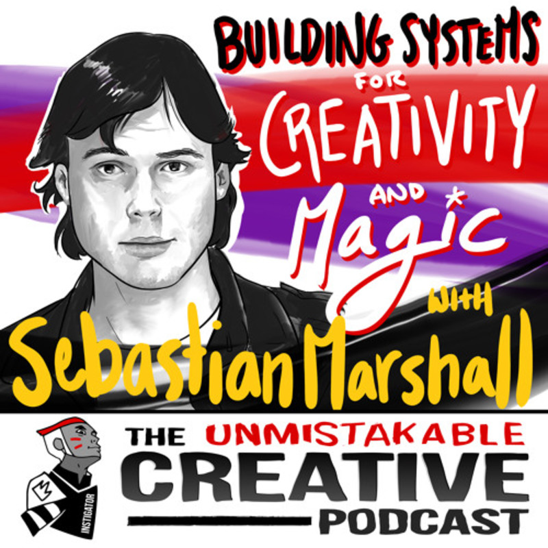 Building Systems for Creativity and Magic with Sebastian Marshall