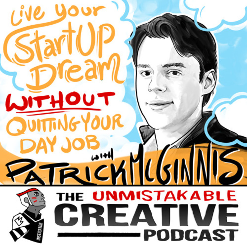 Live Your Startup Dream Without Quitting Your Day Job with Patrick Mcginnis