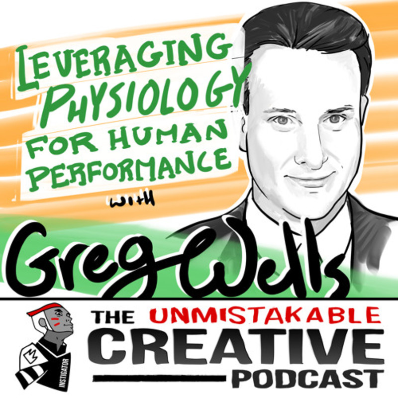 Leveraging Physiology for Human Performance with Greg Wells