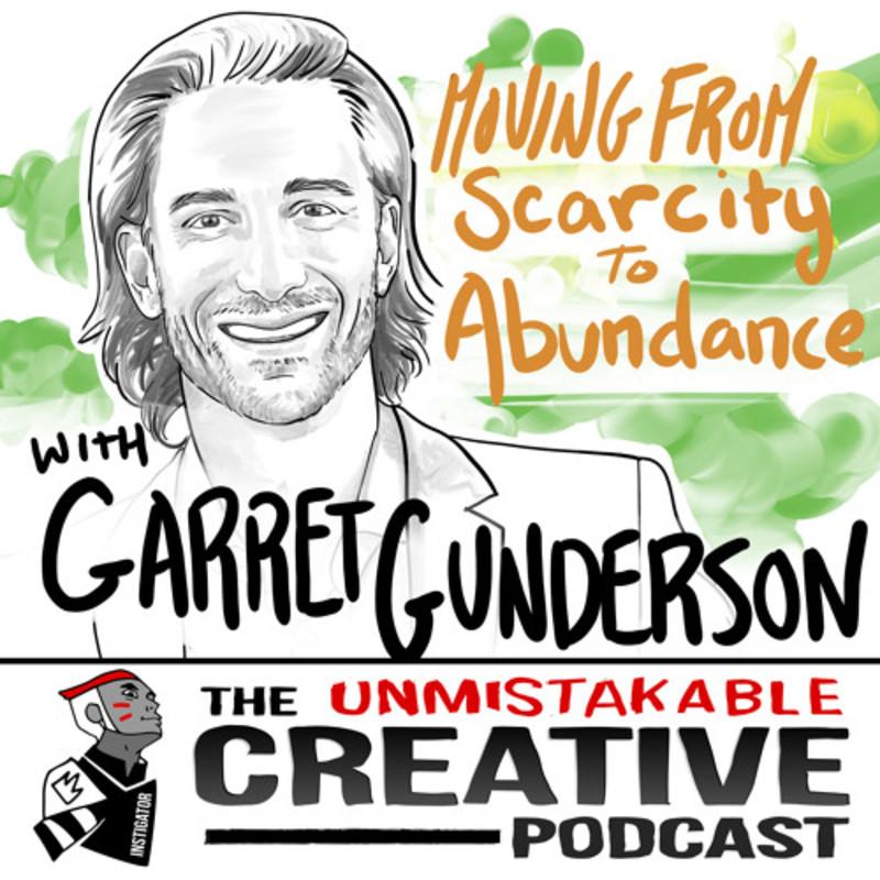 Garrett Gunderson: Moving from Scarcity to Abundance