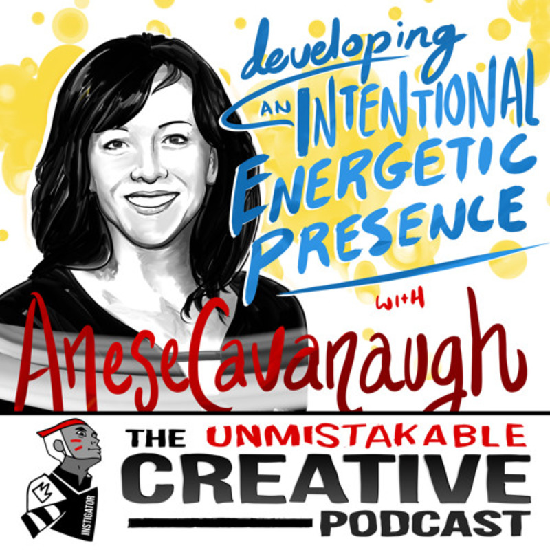 Anese Cavanaugh: Developing an Intentional Energetic Presence