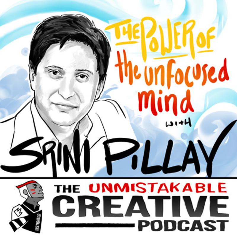 Srini Pillay: The Power of the Unfocused Mind