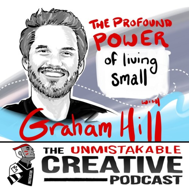 Graham Hill: The Profound Power of Living Small