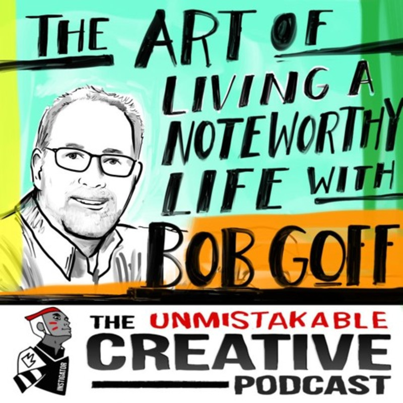 Best of: The Art of Living a Noteworthy Life with Bob Goff
