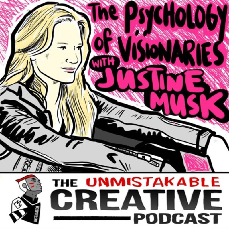 Best of: The Psychology of Visionaries with Justine Musk