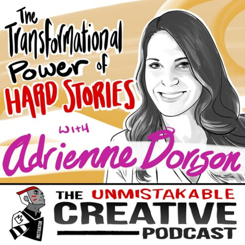 Adrienne Dorison: The Transformational Power of Hard Stories