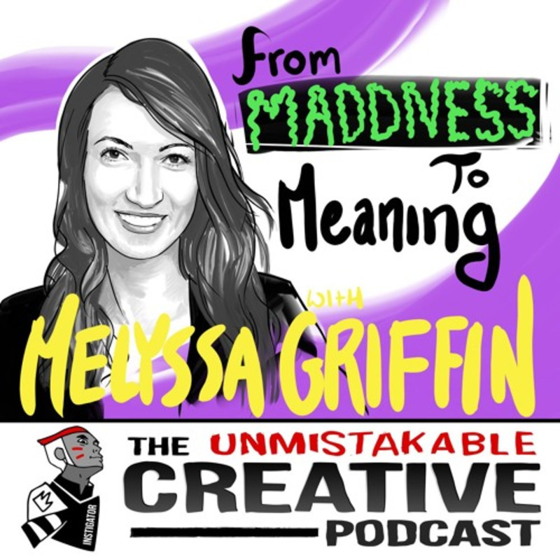 Melyssa Griffin: From Madness to Meaning