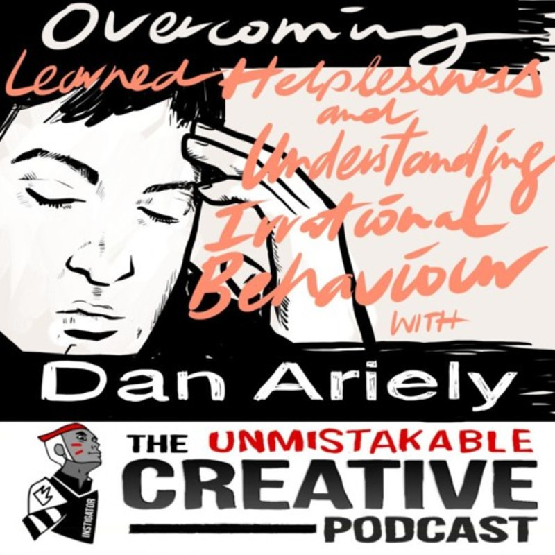 Best of: Overcoming Learned Helplessness and Understanding Irrational Behavior with Dan Ariely