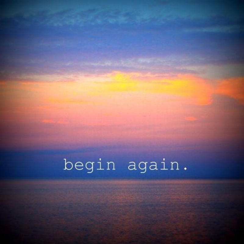 Beginning Again Is Not Beginning Again, It Is Just Life