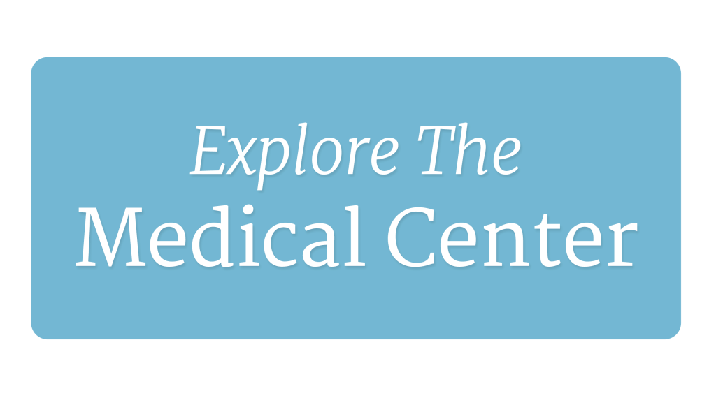 Explore the Medical Center