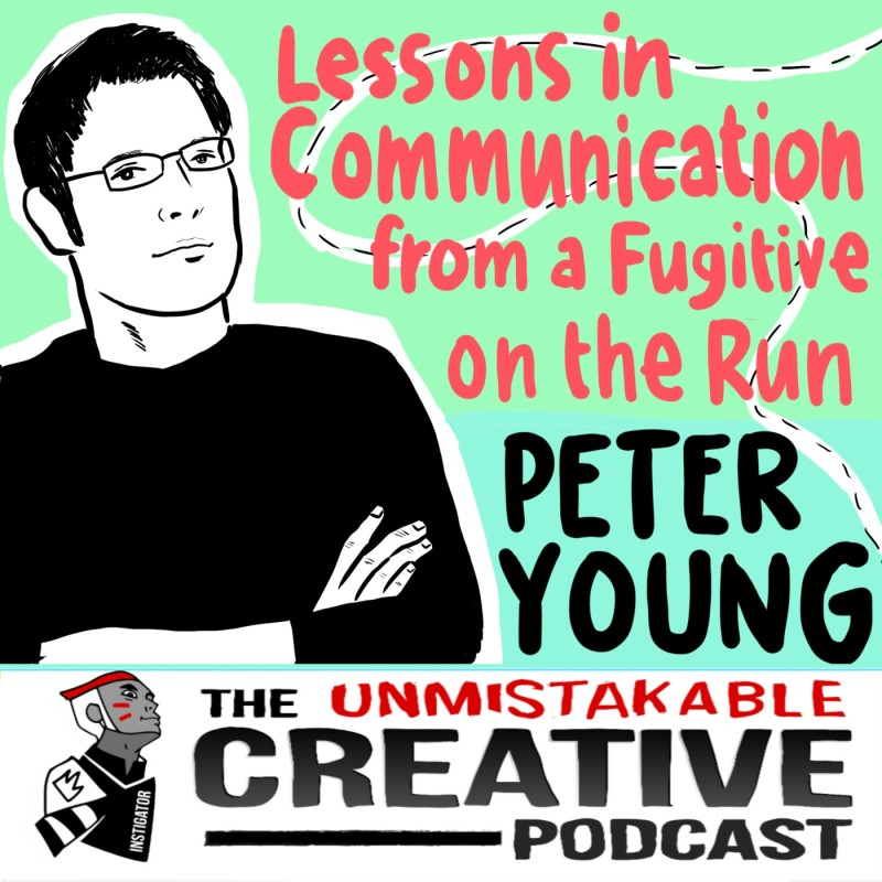Lessons in Communication from a Fugitive on the Run with Peter Young