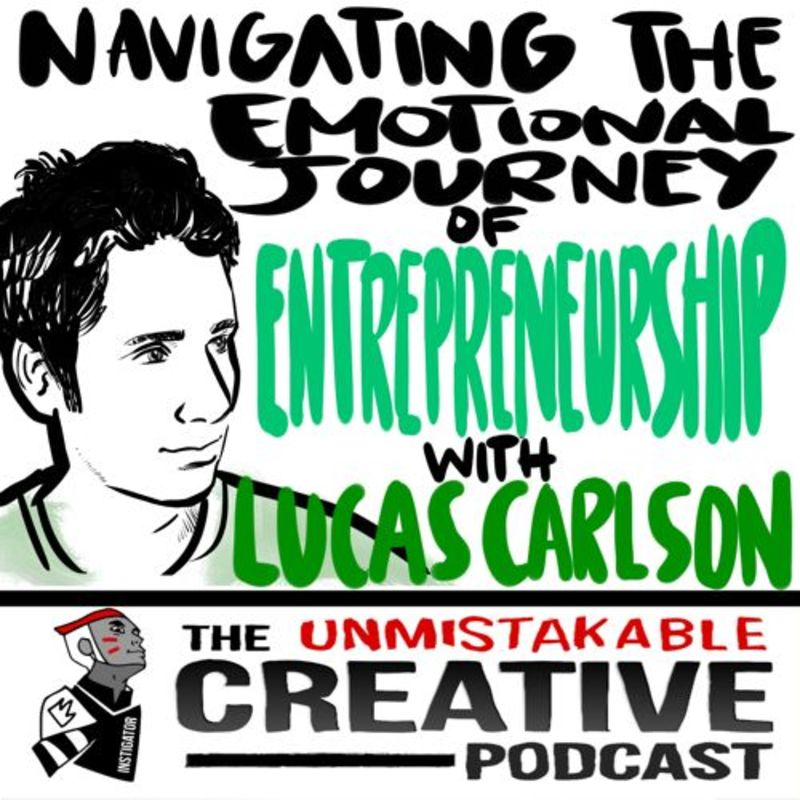 Navigating The Emotional Journey Of Entrepreneurship With Lucas Carlson