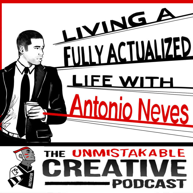 Living a Fully Actualized Life with Antonio Neves