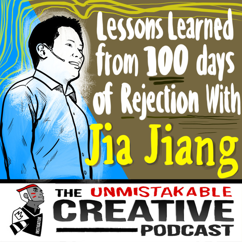 Lessons Learned from 100 Days of Rejection with Jia Jiang