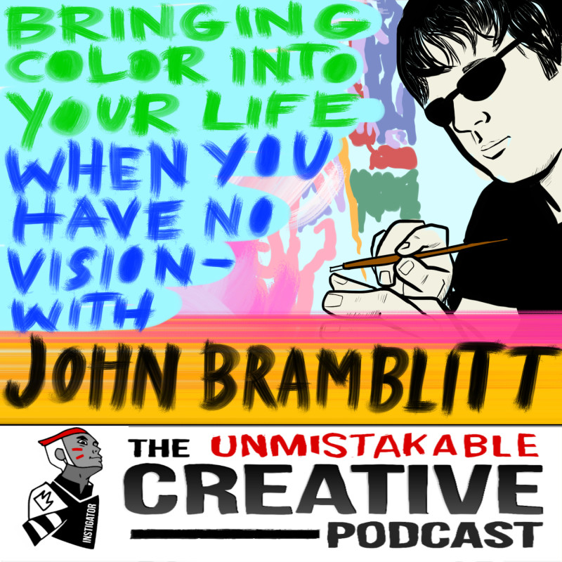 Bringing Color Into Your Life When You Have No Vision with John Bramblitt
