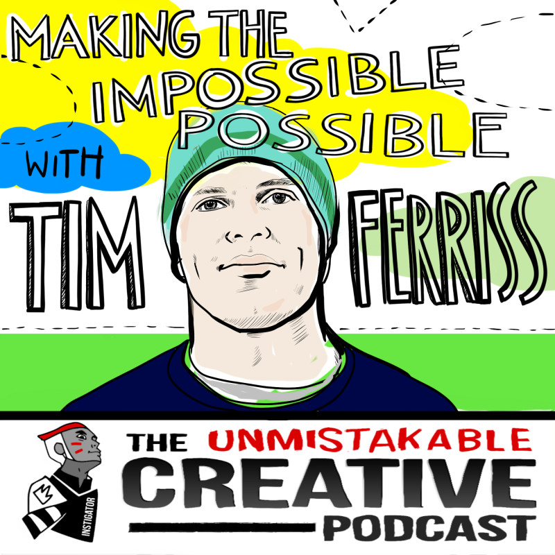 Making the Impossible Possible with Tim Ferriss