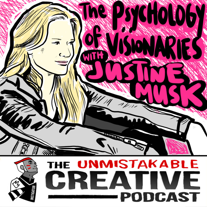 The Psychology of Visionaries with Justine Musk