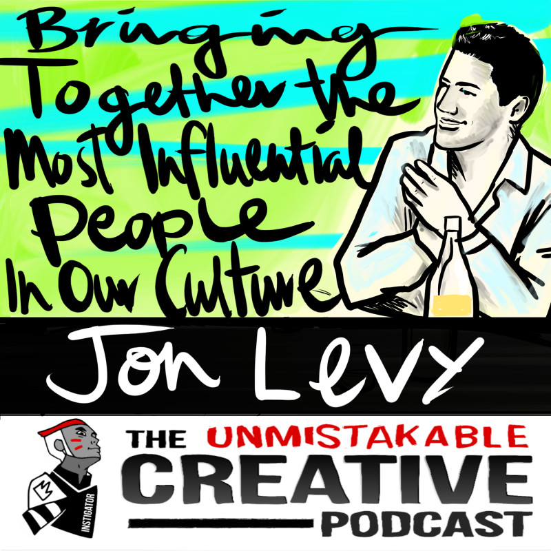 Bringing Together The Most Influential People in Our Culture with Jon Levy