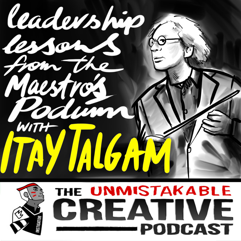 Leadership Lessons From the Maestro's Podium with Itay Talgam
