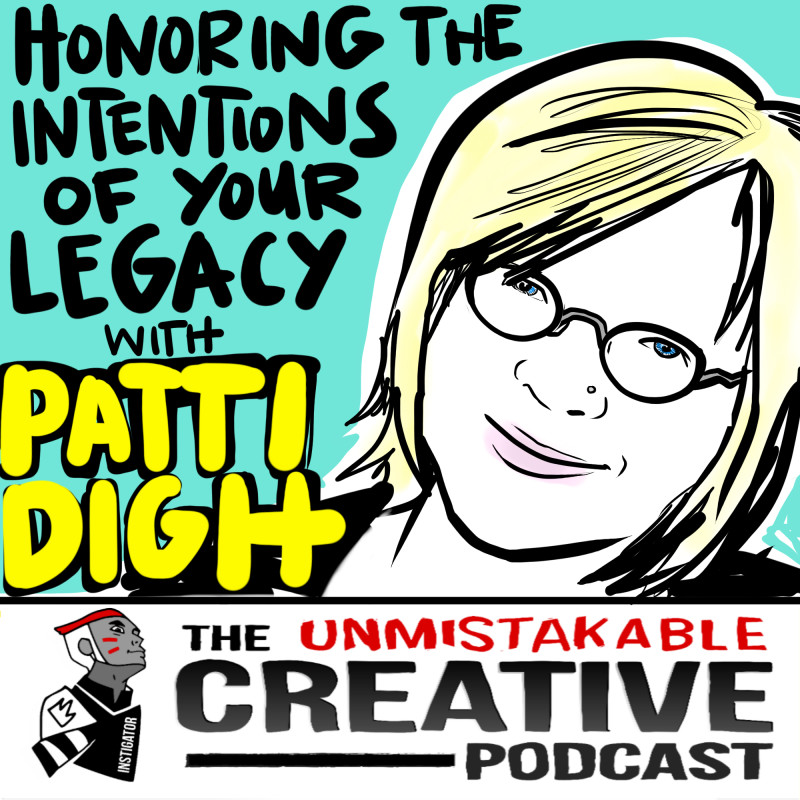 Honoring the Intentions of Your Legacy with Patti Digh