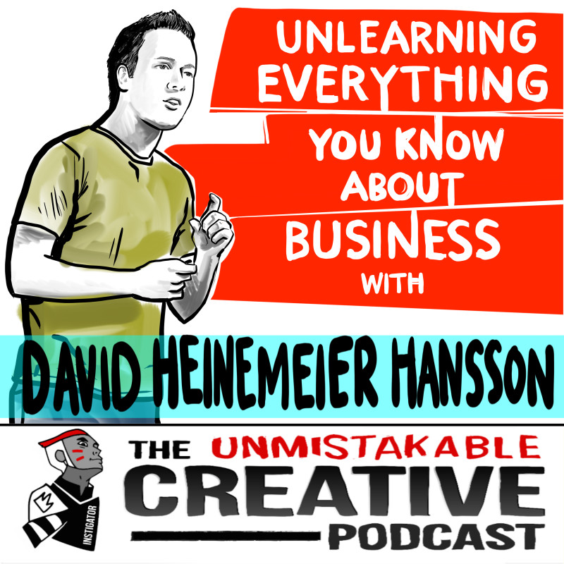 Unlearning Everything You Know About Business with David Heinemeier Hansson