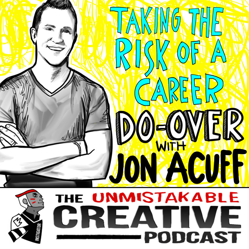 Taking the Risk of a Career Do Over with Jon Acuff