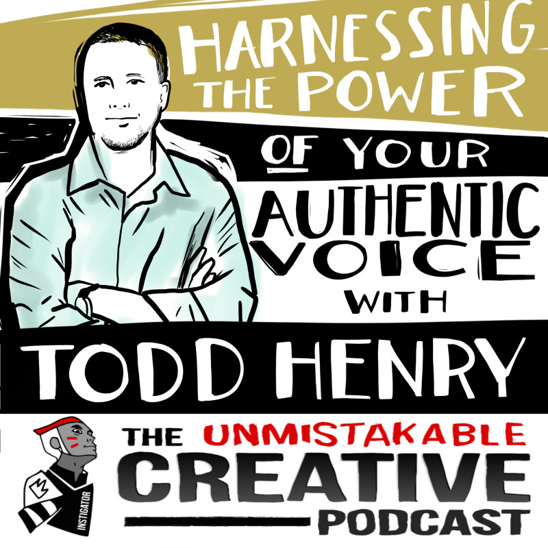 Harnessing the Power of Your Authentic Voice with Todd Henry