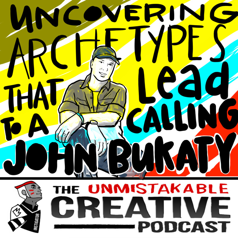 Uncovering the Archetypes that Lead to a Calling with John Bukaty