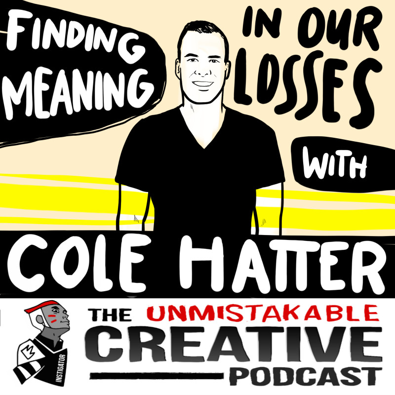 Finding the Meaning in Our Losses with Cole Hatter