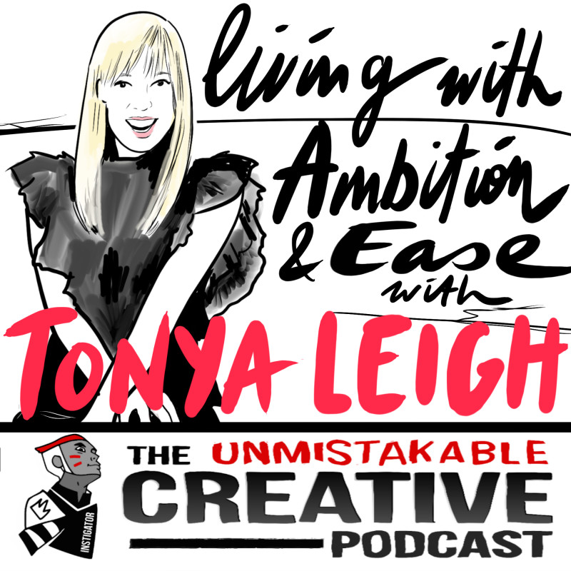 Living with Ambition and Ease with Tonya Leigh