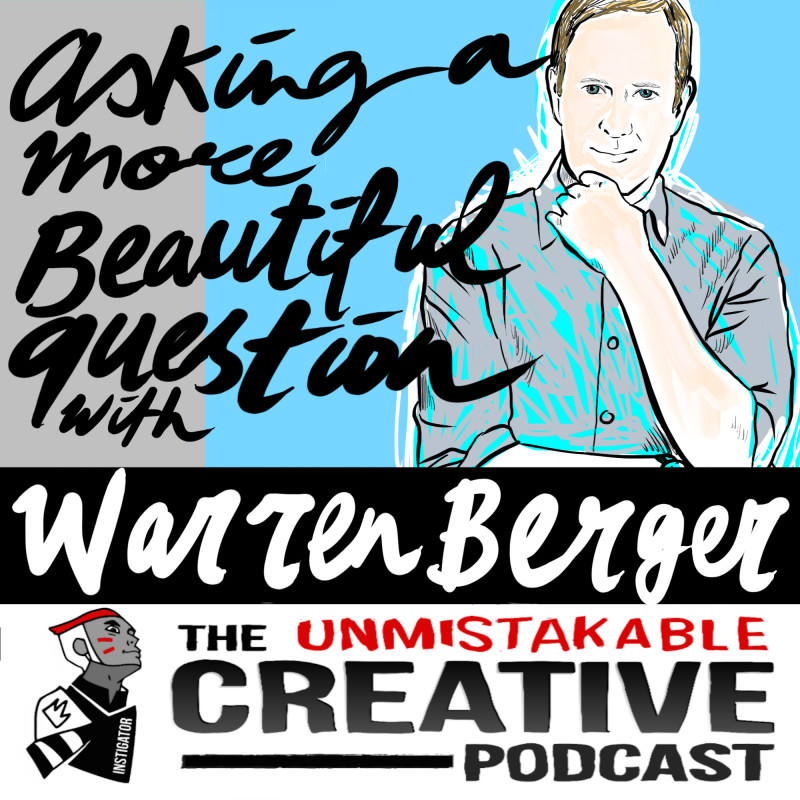 Asking a More Beautiful Question with Warren Berger