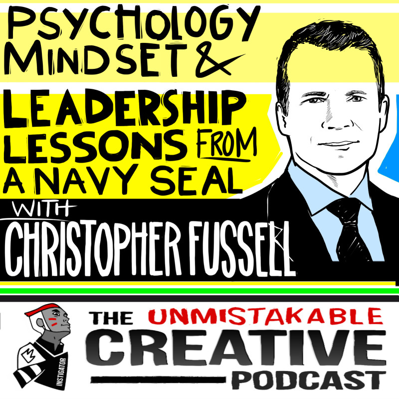 Psychology, Mindset and Leadership Lessons from a Navy Seal with Christopher Fussell