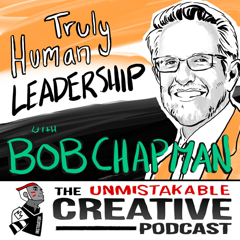 Truly Human Leadership with Bob Chapman
