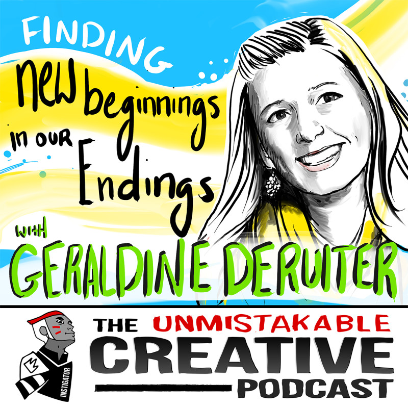 Finding New Beginnings in our Endings with Geraldine Deruiter