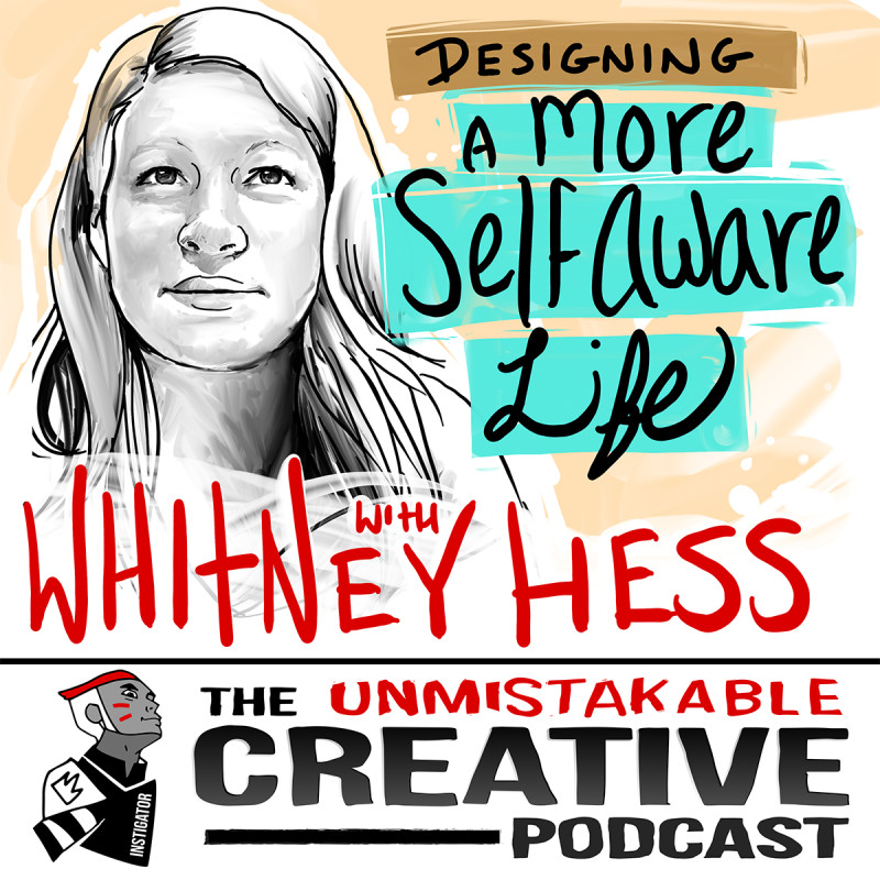 Designing a More Self Aware Life with Whitney Hess