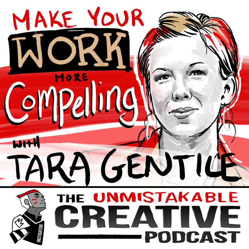 Make Your Work More Compelling with Tara Gentile