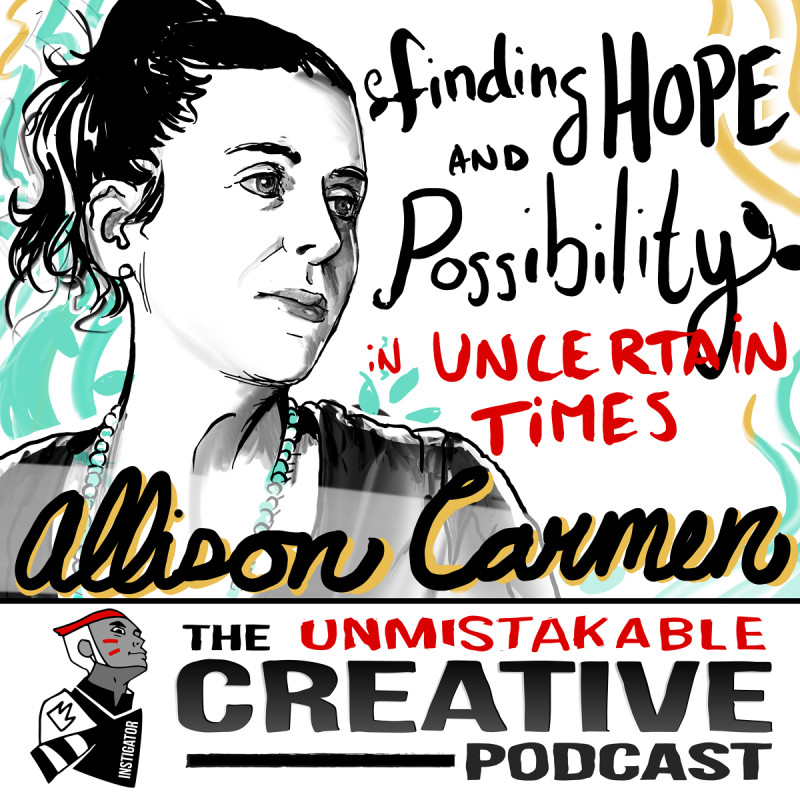 Finding Hope and Possibility in Uncertain Times with Allison Carmen
