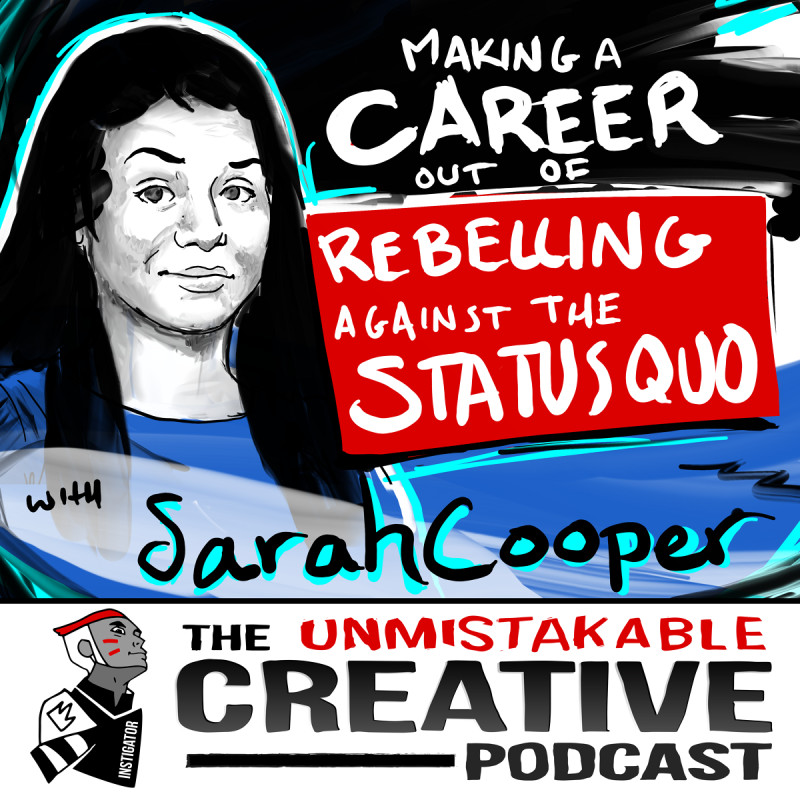 Making a Career out of Rebelling Against the Status Quo with Sarah Cooper