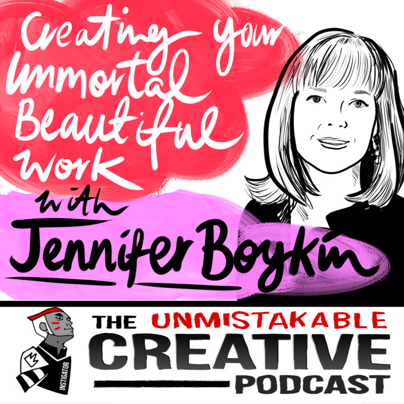 Best of 2015: Creating Your Immortal Beautiful Work With Jennifer Boykin
