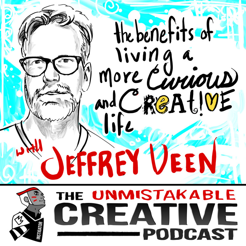 The Benefits of Living a More Curious and Creative Life with Jeffrey Veen
