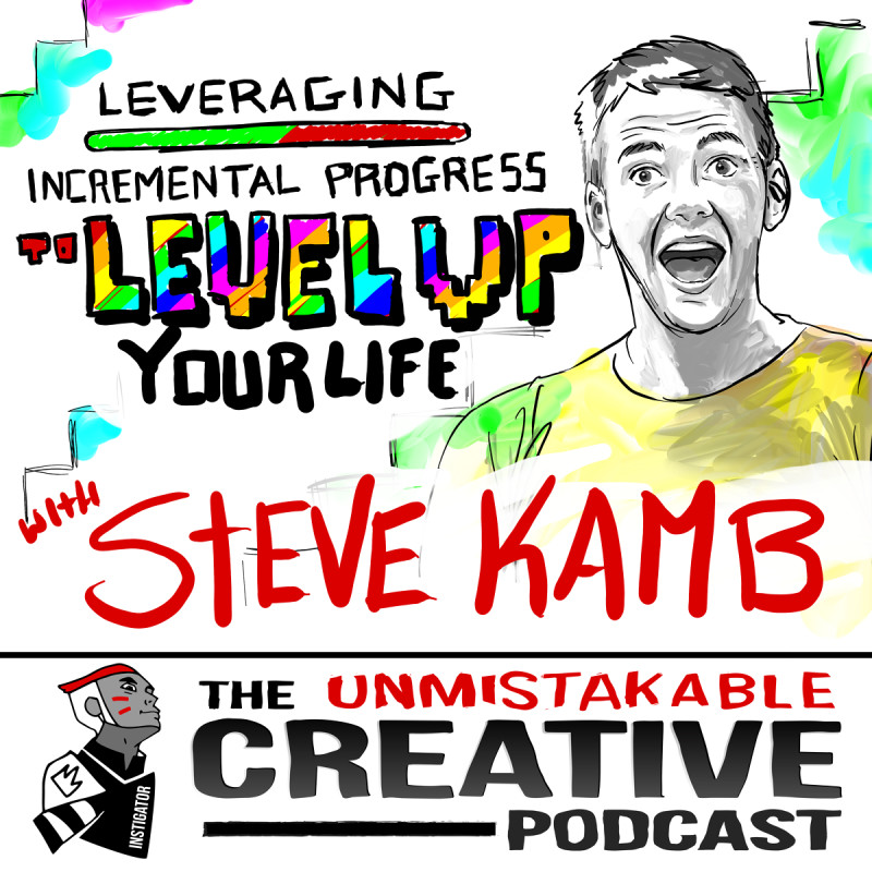 Leveraging Incremental Progress to Level Up Your Life with Steve Kamb