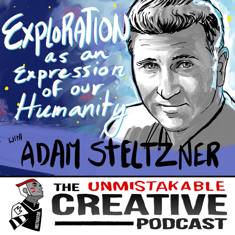 Exploration as an Expression of Our Humanity with Adam Steltzner