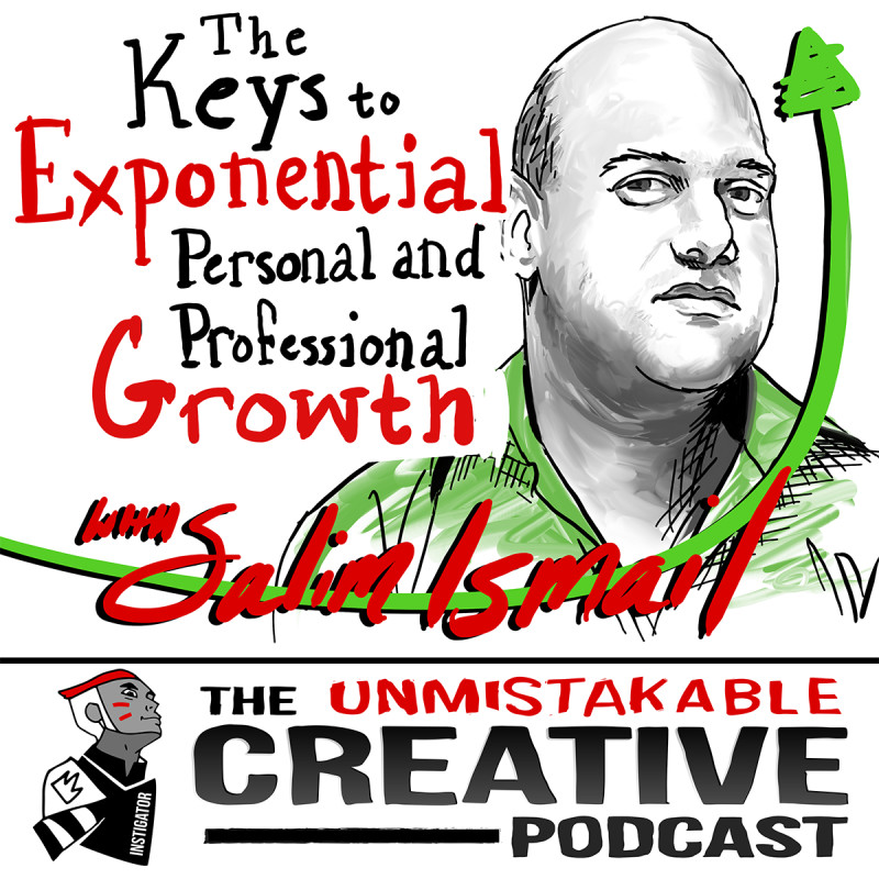 The Keys to Exponential Personal and Professional Growth with Salim Ismail