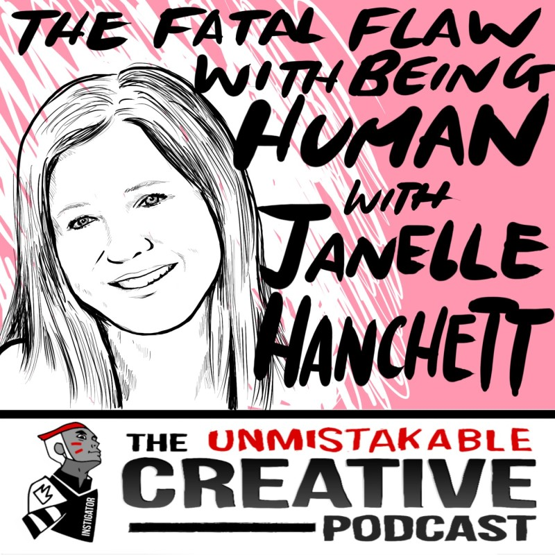 The Fatal Flaw of Being Human with Janelle Hanchett