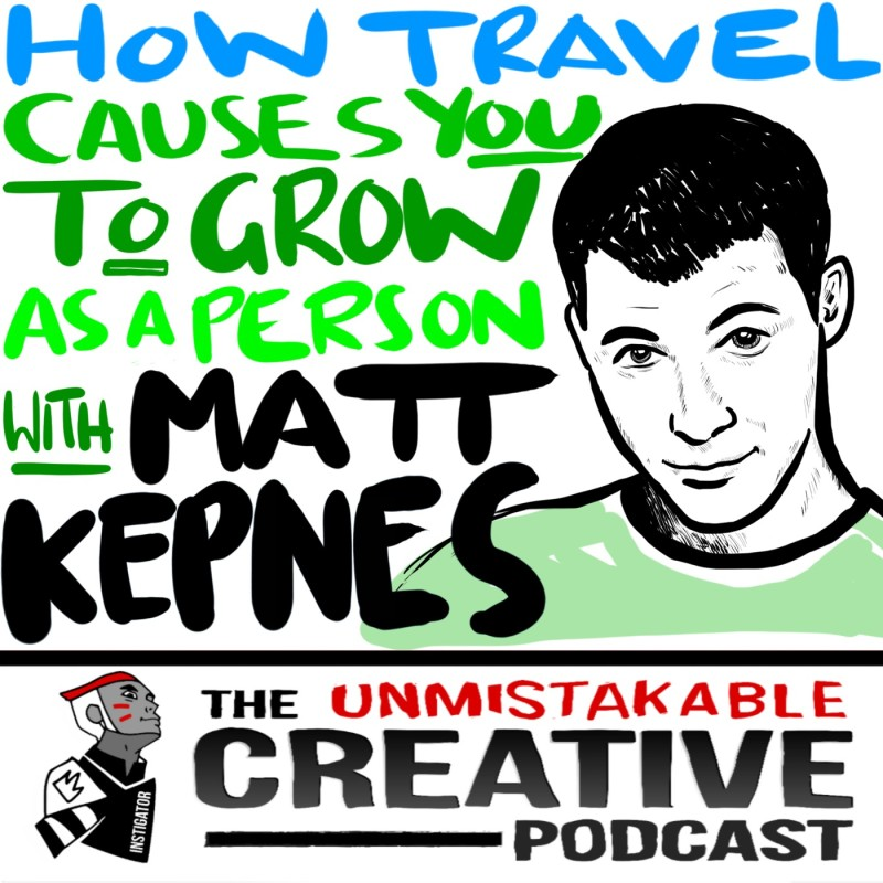 How Travel Causes You to Grow as a Person With Matt Kepnes